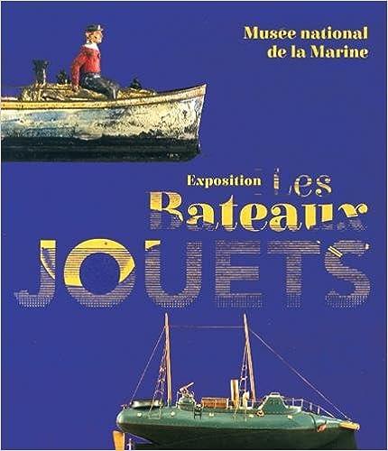 Livre Les bateaux jouets : Exposition Toulon, Musée national de la Marine epub pdf