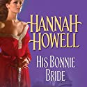 His Bonnie Bride Audiobook by Hannah Howell Narrated by MacNab Ashford