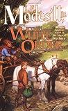 The White Order (Saga of Recluce #8)