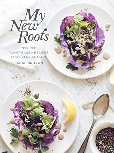 My New Roots: Inspired Plant-Based Recipes for Every Season by [Britton, Sarah]