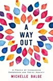 A Way Out: A Memoir of Conquering Depression and Social Anxiety by  Michelle Balge in stock, buy online here