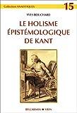 Le Holisme Epistemologique de Kant, Bouchard, Yves, 271168346X