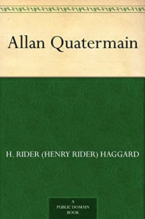 26fd02213180 Allan Quatermain - Kindle edition by H. Rider (Henry Rider) Haggard ...