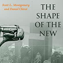 The Shape of the New: Four Big Ideas and How They Made the Modern World Audiobook by Scott L. Montgomery, Daniel Chirot Narrated by Stephen McLaughlin