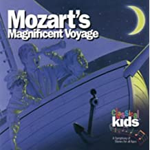 CLASSICAL KIDS - MOZARTS MAGNIFICENT VOYAGE