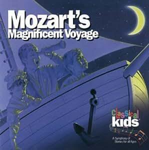 CLASSICAL KIDS - MOZARTS MAGNIFICENT VOYAGE