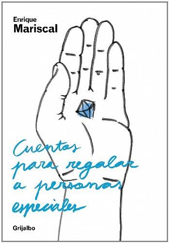 Cuentos para regalar a personas especiales/ Tales To Give To Special People (Spanish Edition) - Enrique Mariscal