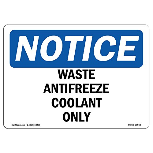 OSHA Notice Signs - Waste Antifreeze Coolant Only Sign | Extremely Durable Made in The USA Signs Or Heavy Duty Vinyl Label Decal | Protect Your Construction Site, Warehouse & Business - Antifreeze Decal