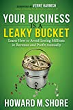 img - for Your Business is a Leaky Bucket: Learn How to Avoid Losing Millions in Revenue and Profit Annually book / textbook / text book