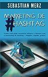 capa de Marketing de #Hashtag: Como Voce Pode Encontrar Leitores E Clientes Com O Marketing de Hashtag - Simples, Rapido, Gratis!