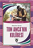 Tom Amca Nın Kulübesi: Dünya Çocuk Klasikleri
