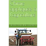 Chimie appliquée à l'agriculture (French Edition)