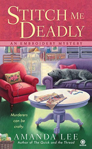 - Stitch Me Deadly: An Embroidery Mystery