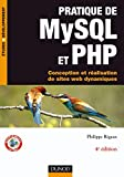 Pratique de MySQL et PHP: Conception et réalisation de sites web dynamiques