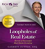 Rich Dad Advisors: Loopholes of Real Estate: Secrets of Successful Real Estate Investing (Rich Dad's Advisors (Audio))