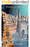 Silversion (Wood Cow Chronicles Book 3)