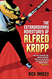 The Extraordinary Adventures of Alfred Kropp (Alfred Kropp Adventures Book 1)
