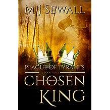 Plague of Tyrants (Chosen King Book 3)