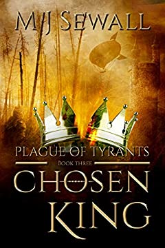 Plague of Tyrants (Chosen King Book 3)