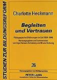 Begleiten und Vertrauen: Pädagogische Erfahrungen im Exil 1934-1946 (Studien zur Bildungsreform) (German Edition)