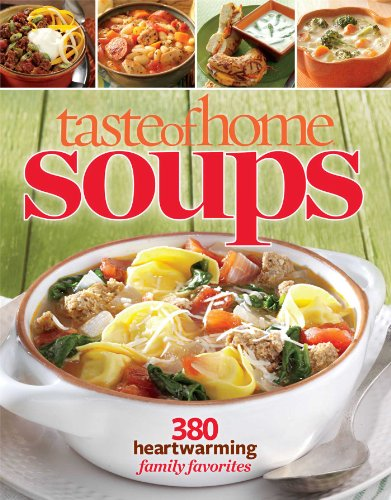 Cheap Taste of Home Soups: 380 Heartwarming Family Favorites soup cookbook