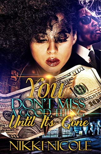 You Don't Miss A Good Thing, Until It's Gone: Standalone