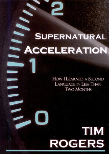 Supernatural Acceleration: How I Learned a Second Language in Less Than Two Months