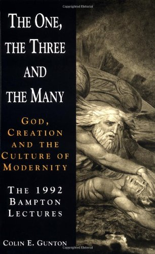 the-one-the-three-and-the-many-god-creation-and-the-culture-of-modernity-the-1992-bampton-lectures