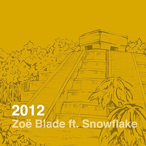 2012 (feat. Snowflake)