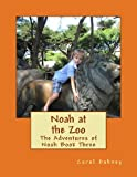 Noah at the Zoo, Carol Dabney, 1481005146