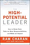 img - for The High-Potential Leader: How to Grow Fast, Take on New Responsibilities, and Make an Impact book / textbook / text book