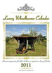 Luxury Wheelbarrow Calendar 2011: A Humorous Appreciation of 12 Wheelbarrows Captured in a Luxury Calendar
