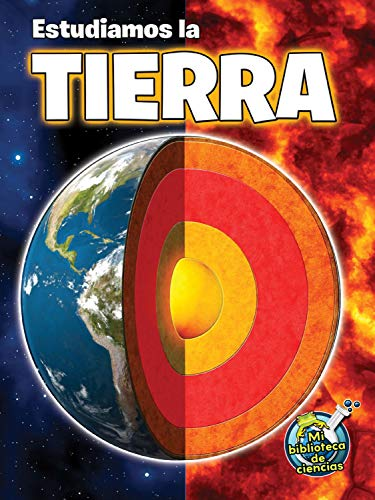 Estudiamos la tierra: Studying Our Earth Inside and Out (My Science Library) by Rourke Educational Media