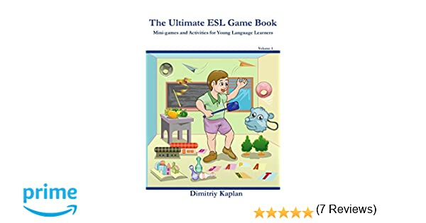 The Ultimate ESL Game Book: Mini-Games and Activities for Young ...