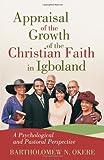 Appraisal of the Growth of the Christian Faith in Igboland, Bartholomew N. Okere, 1475911092