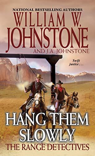 Hang Them Slowly (The Range Detectives Book - William Johnstone