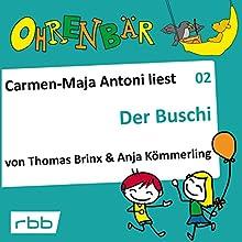 Der Buschi (Ohrenbär 2) Hörbuch von Anja Kömmerling, Thomas Brinx Gesprochen von: Carmen-Maja Antoni