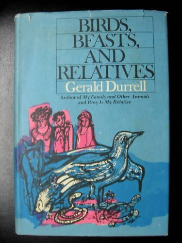 Birds, Beasts and Relatives (Hardcover) 1969, Gerald Durrell