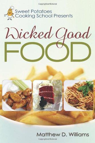 Sweet Potatoes Cooking School Presents Wicked Good Food