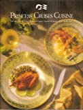 Princess Cruises Cuisine: The Best Recipes from Princess Cruises Award-Winning Chefs' Collection