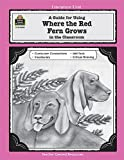 A Guide for Using Where the Red Fern Grows in the Classroom, Patty Carratello, 1557344000