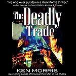 The Deadly Trade | Ken Morris