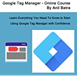 Learn Google Tag Manager - Everything you need to go from Zero to Hero [Online Code]