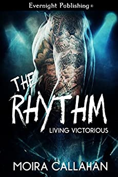 The Rhythm (Living Victorious Book 1) by [Callahan, Moira]