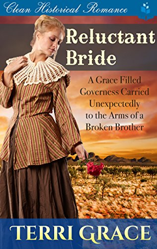 Reluctant Bride: A Grace Filled Governess Carried Unexpectedly to the Arms of a Broken Brother cover