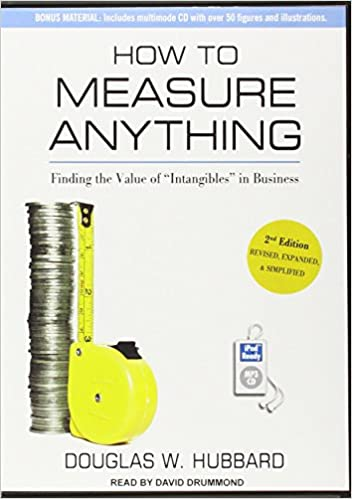 "How to Measure Anything: Finding the Value of ""Intangibles"" in Business"