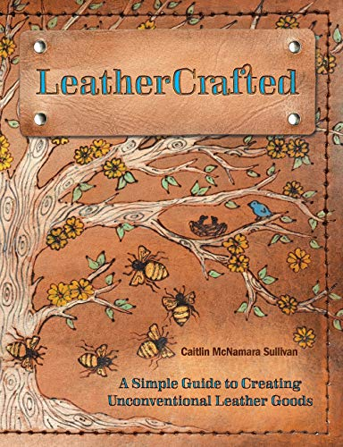 LeatherCrafted: A Simple Guide to Creating Unconventional Leather ()