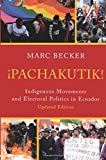 Pachakutik: Indigenous Movements And Electoral Politics In Ecuador (Critical Currents In Latin American Perspective Series)