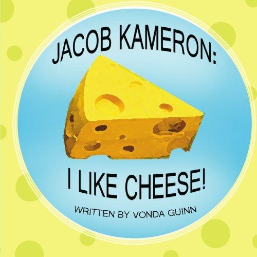 Jacob Kameron: I Like Cheese PDF
