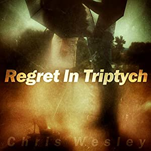Regret In Triptych Audiobook